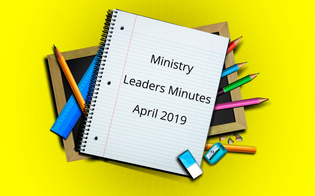 April 2019 Ministry Minutes